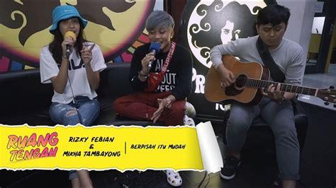 Rizky Febian Feat Mikha Tambayong