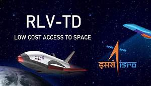 RLV-TD: India's First Ever Reusable Space Shuttle ...