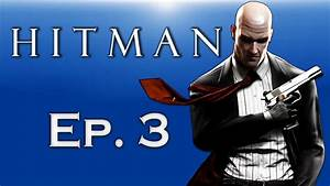 Hitman - World of Assassination Ep. 3! (Contract Killings ...