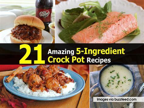 5 ingredient crock pot recipes 21 amazing 5 ingredient crock pot recipes