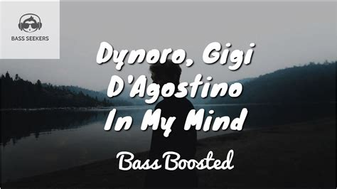 Dynoro, Gigi D'agostino  In My Mind [bass Boosted] Youtube