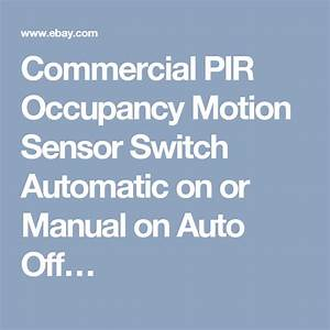 Commercial Pir Occupancy Motion Sensor Switch Automatic On