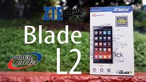 Zte Blade L2 - Unboxing En Espa U00f1ol