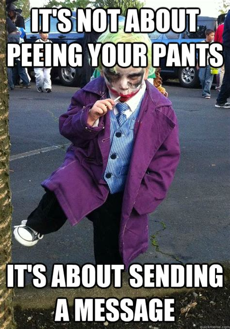 Pee Pants Meme - it s not about peeing your pants it s about sending a