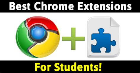 Collnet Top 10 Best Google Chrome Extensions For Students
