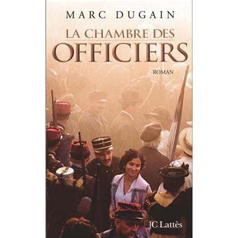 la chambre des officiers resumé du livre la chambre des officiers broché marc dugain achat