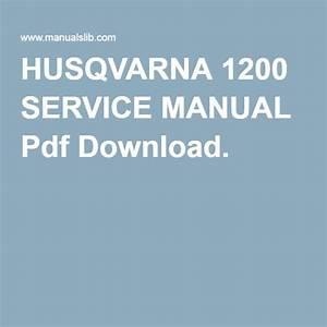Husqvarna 1200 Service Manual Pdf Download
