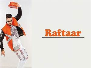 Catch Out '' RAFTAAR'S Hairstyle'': The Star Rapper Who ...
