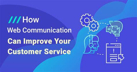 web communication  improve  customer service