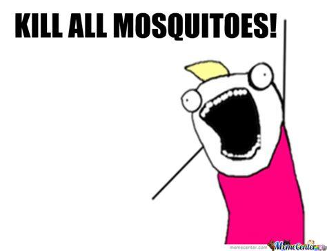mosquitoes kill memecdn ckin meme dump taking feelings via
