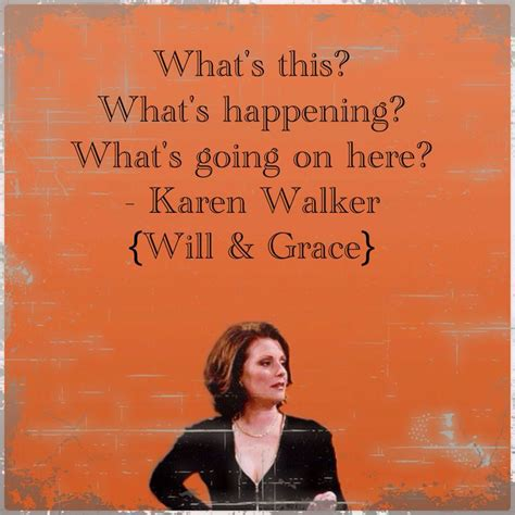 quotes grace karen walker tv funny famous favorite quote going quotesgram happening lines visit outfits say