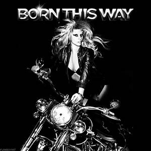 Lady GaGa - Born This Way by FlamboyantDesigns on DeviantArt
