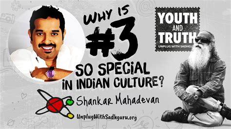 Why Is No. 3 Special In Indian Culture? Shankar Mahadevan ...