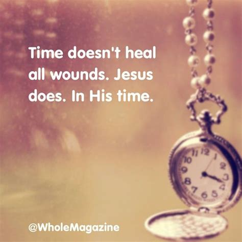 Time Doesn Heal All Wounds Quotes
