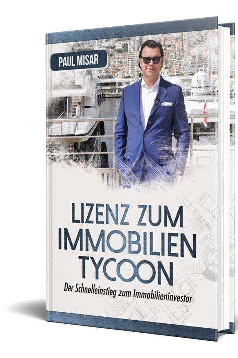 Immobilienkauf Wie Stocke Ich Mein Eigenkapital Auf by Lizenz Zum Immobilien Tycoon Kostenlos Paul Misar