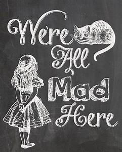 alice in wonderland were all mad here MEMEs