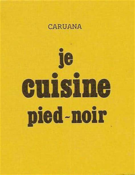 cuisine pied noir oranaise cuisine pied noir oranaise 28 images manuel de cuisine