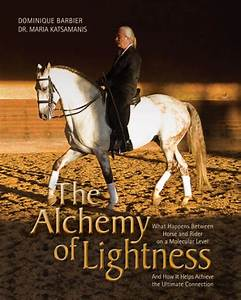 The Alchemy Of Lightness Book The Alchemy Of Lightness What Happens Between Horse And