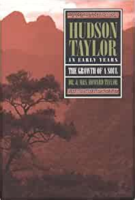 Hudson Taylor: In Early Years- The Growth of a Soul ...