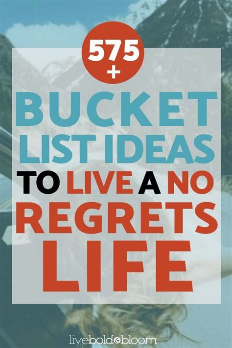 You'll be able to find the push you need with these motivational sayings for everyday. 575+ Bucket List Ideas To Live A No Regrets Life (Plus Printable Downloads) | Bucket list ideas ...