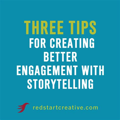3 Tips For Creating Better Engagement With Storytelling