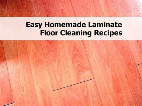Easy Homemade Laminate Floor Cleaning Recipes
