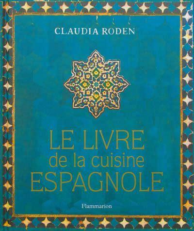 la cuisine espagnole livre le livre de la cuisine espagnole roden