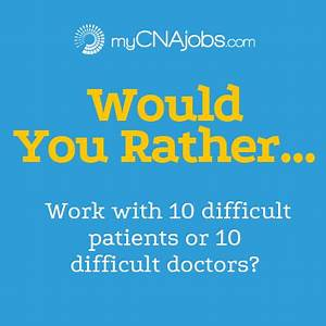 Professional Caregivers Would Rather Mycnajobs Blog