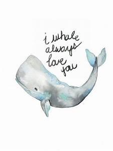 Whale Art, I Wh... Simple Water Quotes