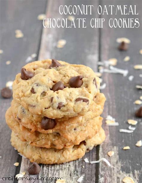 coconut oatmeal chocolate chip cookies creations  kara