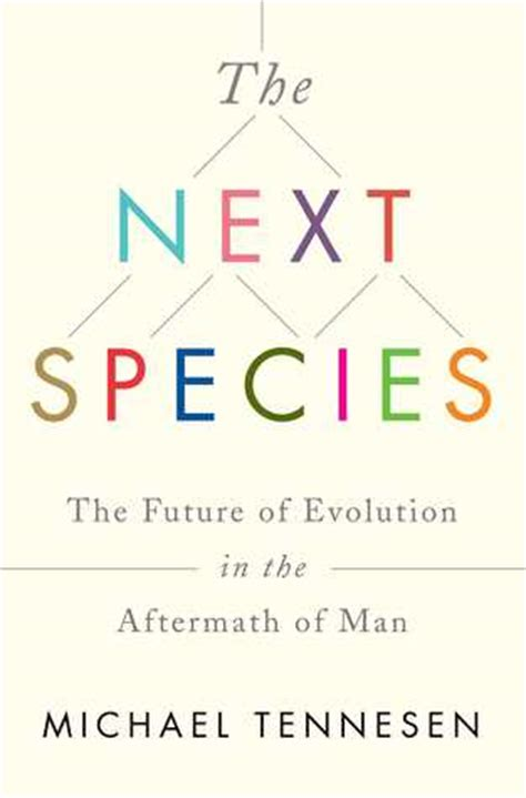 The Next Species The Future Of Evolution In The Aftermath