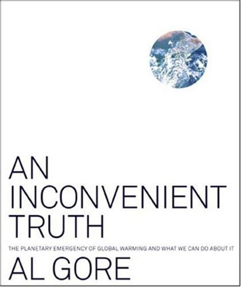 An Inconvenient Truth By Al Gore  Teen Ink