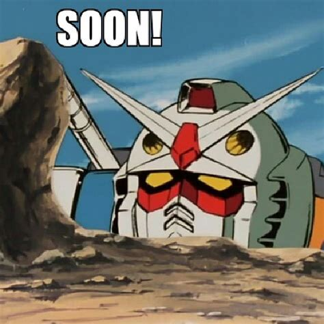 Gundam Memes - gundam soon soon know your meme