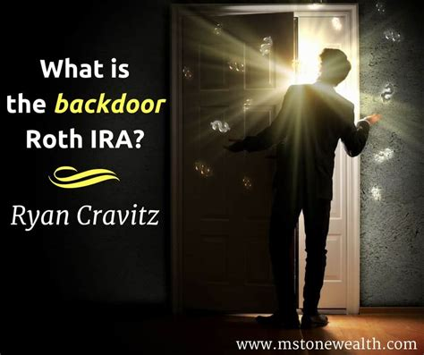 back door roth ira what is the roth ira milestone wealth management