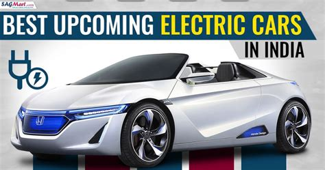 Upcoming Electric Cars by Upcoming Electric Cars In India By 2020 Sagmart