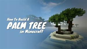 How To Build A Palm Tree In Minecraft YouTube