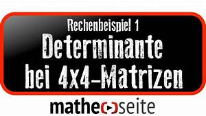 Matrizen Berechnen : determinante berechnen bei 4x4 matrizen beispiel 1 youtube ~ Themetempest.com Abrechnung