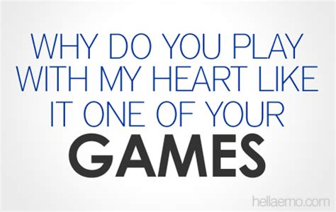 you playing with my heart quotes