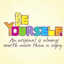 be yourself not a copycat sayings and quotes originals and be original