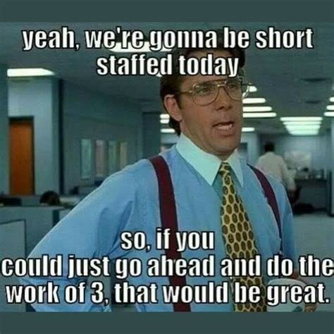 Workplace Memes - 1000 images about work is slowly killing me on pinterest my life retail and true stories