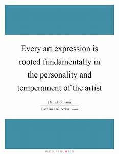 Every art expression is rooted fundamentally in the ...