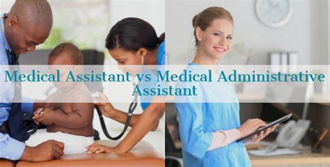 Medical Assistant Vs Medical Administrative Assistant