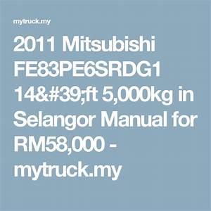 2011 Mitsubishi Fe83pe6srdg1 14 U0026 39 Ft 5 000kg In Selangor