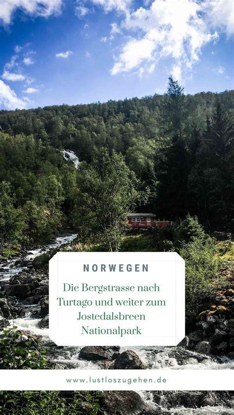 urlaub in norwegen was muß ich beachten der jostedalsbreen nationalpark skandinavien die sch 246 nsten erlebnisse im hohen norden