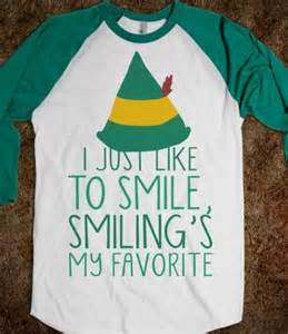 I Love to Smile Smiling Is My Favorite Buddy The Elf