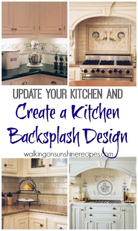 how to make a backsplash in your kitchen how to create a kitchen backsplash design walking on sunshine recipes