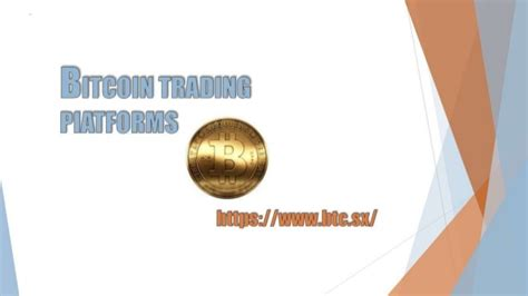 Find more information under each trading type. Bitcoin Trading Platforms