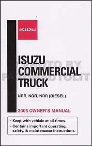 2005 Isuzu Npr Nqr Nrr Diesel Truck Owner U0026 39 S Manual Original