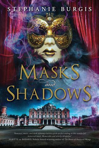 masks  shadows masks  shadows   stephanie burgis