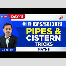 Ibpssbi 2019  Pipes And Cistern Tricks  Maths  Day 11  Ashish Sir  1045 Am Youtube